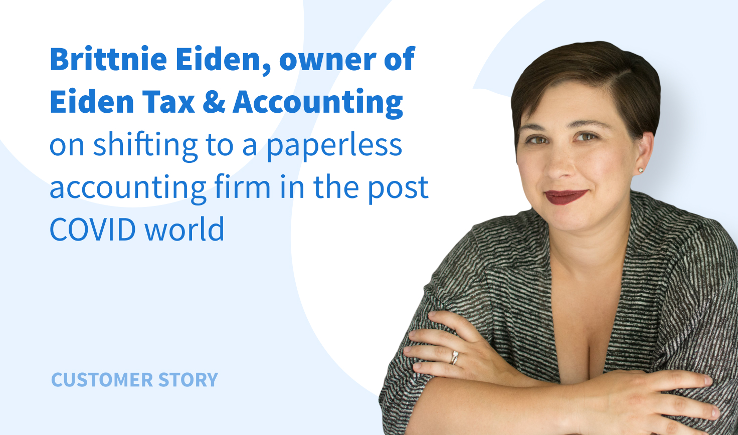 Eiden Tax & Accounting Experience: Shifting to a Paperless Accounting Firm in the Post COVID World